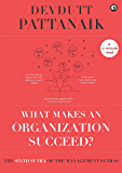 What makes an Organization Succeed? (Management Sutras Book 6)