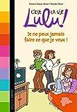 C'est la vie Lulu, Tome 07: Je ne peux pas faire ce que je veux