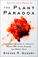 "The Plant Paradox: The Hidden Dangers in ""Healthy"" Foods That Cause Disease and Weight Gain (English Edition) Formato Kindle"