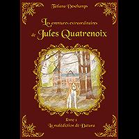 Les aventures extraordinaires de Jules Quatrenoix - Livre 1: La malédiction de Datura