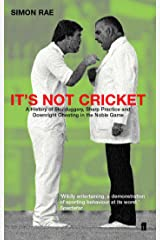 It's Not Cricket: Skullduggery, Sharp Practice and Downright Cheating in the Noble Game Paperback