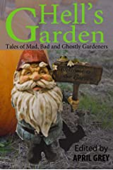 Hell's Garden: Mad, Bad and Ghostly Gardeners Kindle Edition