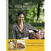 Chez Miss Maggie's Kitchen: Recettes et art de vivre