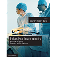 India's Healthcare Industry: Innovation in Delivery, Financing, and Manufacturing