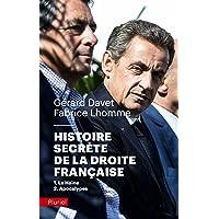 Histoire secrète de la Droite française: 1-La Haine 2-Apocalypse