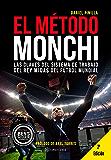 El Método Monchi: Las claves del sistema de trabajo del Rey Midas del fútbol mundial (Spanish Edition)