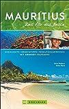 Bruckmann Reiseführer Mauritius: Zeit für das Beste. Highlights, Geheimtipps, Wohlfühladressen. Inklusive Faltkarte zum…