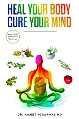 Heal Your Body, Cure Your Mind (HEAL YOUR BODY CURE YOUR MIND Book 1) (English Edition) Formato Kindle