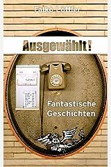 Ausgewählt! Fantastische Geschichten Kindle Ausgabe