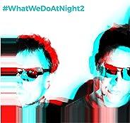 #WhatWeDoAtNight 2