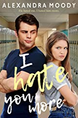 I Hate You More Kindle Edition