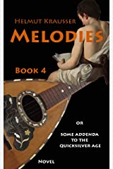 Melodies: or Some addenda to the quicksilver age (SUSTENANCE or Pure emptiness Book 4) Kindle Edition