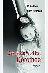 Das letzte Wort hat Dorothee Kindle Ausgabe