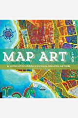 Map Art Lab: 52 Exciting Art Explorations in Mapmaking, Imagination, and Travel (Lab Series) Paperback