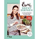Emmi kocht einfach: 75 clevere Rezepte für jeden Tag. Das Buch zum erfolgreichen Blog emmikochteinfach.de. Spiegel-Bestseller