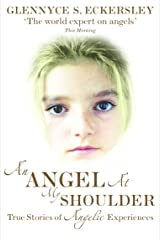 An Angel At My Shoulder: True Stories of Angelic Experiences Kindle Edition