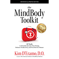 The MindBodyToolkit - 10 Tools to Instantly Increase Your Energy, Enhance Productivity, and Even Reverse Disease…
