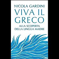 Viva il greco: Alla scoperta della lingua madre