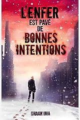 L'Enfer est pavé de bonnes intentions: un techno thriller psychologique sur fond de post apocalyptique (Transmission t. 2) (French Edition) Kindle Edition