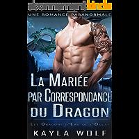 La Mariée par Correspondance du Dragon: Une Romance Paranormale (Les Dragons d'Eau de l'Ouest t. 2)