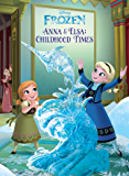 Frozen: Anna & Elsa's Childhood Times (Disney Storybook (eBook))