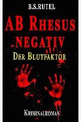 AB Rhesus negativ: Der Blutfaktor (Amadeus von Waldenbruck 2) Kindle Ausgabe
