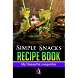 Simple Snacks Recipe Book: Cookery Books New Releases 2020