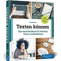 Texten können: Das neue Handbuch für Marketer, Online-Texter und Redakteure. Mit Checklisten und Schreibanleitungen für…