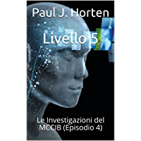 Livello 5: Le Investigazioni del MCCIB (Episodio 4)