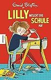 Lilly mischt die Schule auf: Der erste Band der der beliebtesten Internatsgeschichte