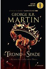 Il Trono di Spade - 2. Il Regno dei Lupi, La Regina dei Draghi: Libro secondo delle cronache del Ghiaccio e del Fuoco Formato Kindle