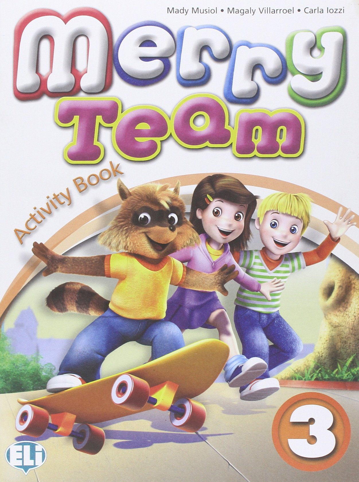Merry team. Activity book. Per la 3ª classe elementare