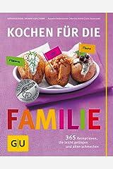 Kochen für die Familie: 365 Rezeptideen, die leicht gelingen und allen schmecken (GU Familienküche) Gebundene Ausgabe