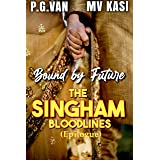 Bound by Future: The Singham Bloodlines (Indian Romance)