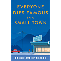 Everyone Dies Famous in a Small Town (English Edition)
