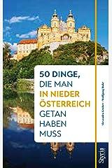 50 Dinge, die man in Niederösterreich getan haben muss Taschenbuch