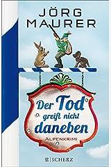 Der Tod greift nicht daneben: Alpenkrimi (Kommissar Jennerwein 7) Kindle Ausgabe
