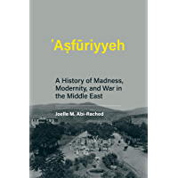 Asfuriyyeh: A History of Madness, Modernity, and War in the Middle East (Culture and Psychiatry) (English Edition)