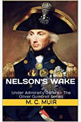 Nelson's Wake: Under Admiralty Orders - The Oliver Quintrell Series - Book 6 Kindle Edition