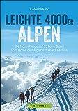Leichte 4000er in den Alpen. Die Normalwege auf 34 hohe Gipfel von F bis AD. Ein 4000er-Tourenführer für Frankreich…