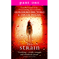 The Strain: Part 1, Sections 1 to 6 inclusive: A gripping suspense thriller that will keep you hooked from the first…