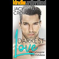 Darkest Love: Die Gefangene des Mafiaboss (Dark Mafia Romance 2)