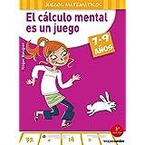 El cálculo mental es un juego (7-9 años) (Terapias Juegos Didácticos)