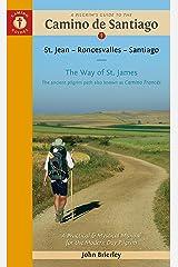 A Pilgrim's Guide to the Camino De Santiago: St. Jean - Roncevalles - Santiago (Camino Guides): St. Jean - Roncesvalles - Santiago Paperback