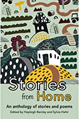 Stories from Home: An anthology of stories and poems Kindle Edition