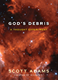 God's Debris: A Thought Experiment (English Edition)