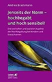 Jenseits der Norm - hochbegabt und hoch sensibel?: Die seelischen und sozialen Aspekte der Hochbegabung bei Kindern und Erwachsenen (Leben lernen 180)