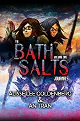 The Bath Salts Journals: Volume One Kindle Edition