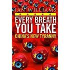 Every Breath You Take: China's New Tyranny (English Edition)