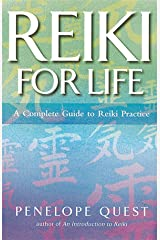 Reiki For Life: The complete guide to reiki practice for levels 1, 2 & 3: The Essential Guide to Reiki Practice Paperback